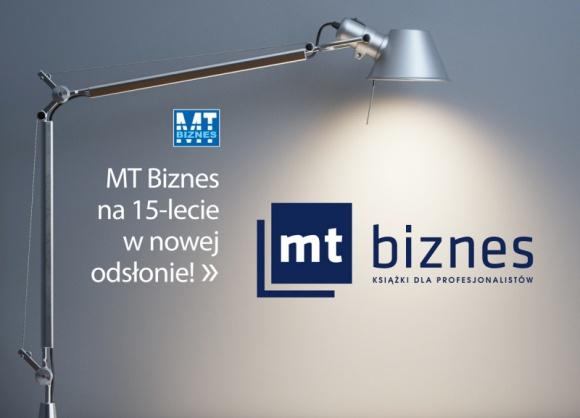 Rebranding Wydawnictwa MT Biznes BIZNES, Media i PR - Wydawnictwo MT Biznes, które właśnie obchodzi 15-lecie swojego istnienia, wprowadziło nową identyfikację wizualną, odświeżając wizerunek.
