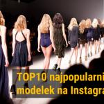 Top10 najpopularniejszych modelek na Instagramie