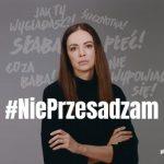 """Ruszyła kampania społeczna """"#NiePrzesadzam"""""""